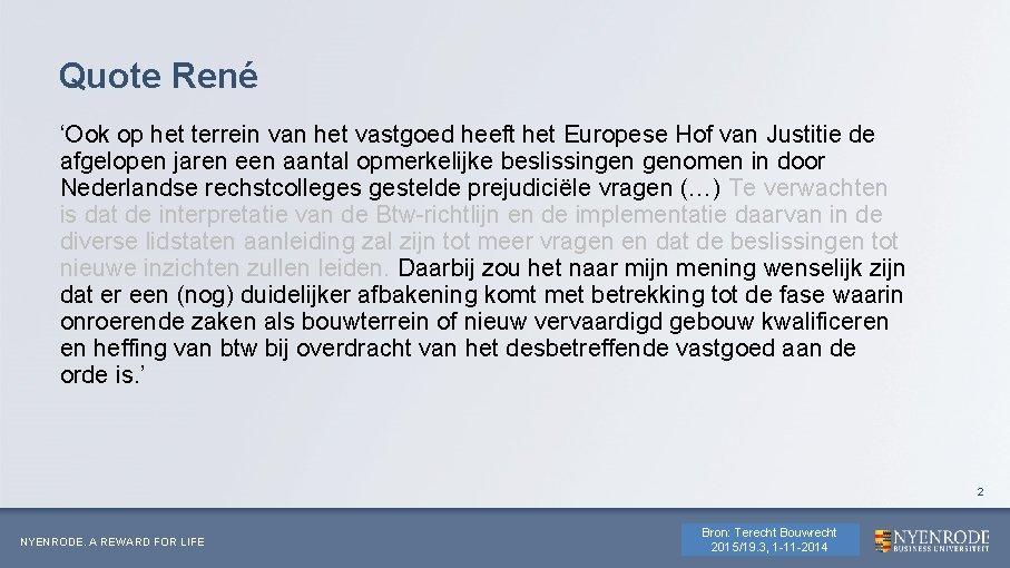 Quote René 'Ook op het terrein van het vastgoed heeft het Europese Hof van