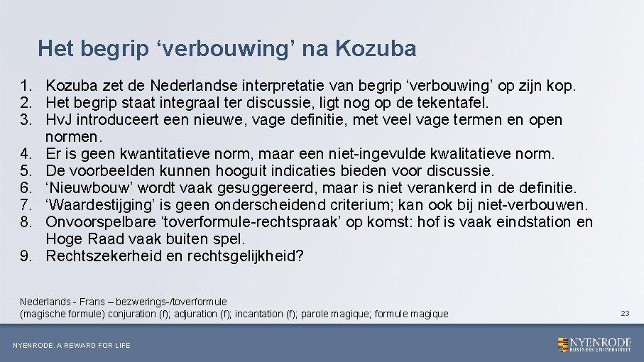 Het begrip 'verbouwing' na Kozuba 1. Kozuba zet de Nederlandse interpretatie van begrip 'verbouwing'