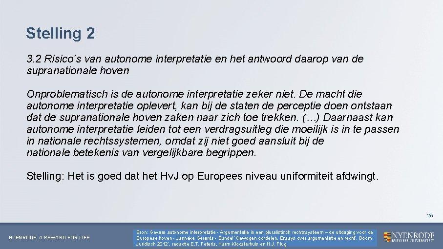Stelling 2 3. 2 Risico's van autonome interpretatie en het antwoord daarop van de