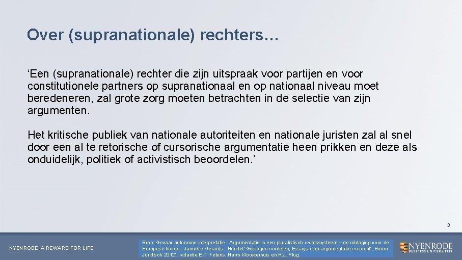 Over (supranationale) rechters… 'Een (supranationale) rechter die zijn uitspraak voor partijen en voor constitutionele