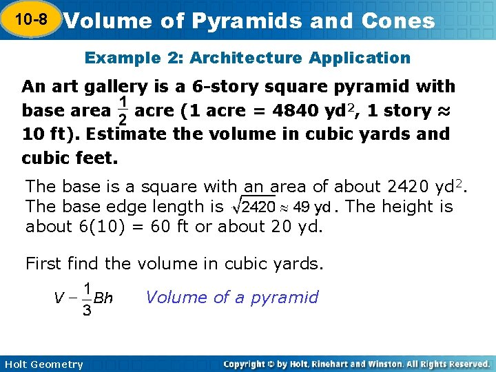 10 -8 Volume of Pyramids and Cones 10 -7 Example 2: Architecture Application An