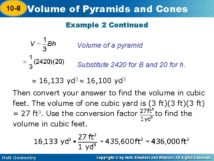 10 -8 Volume of Pyramids and Cones 10 -7 Example 2 Continued Volume of
