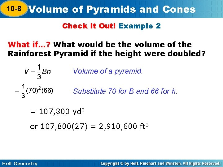 10 -8 Volume of Pyramids and Cones 10 -7 Check It Out! Example 2