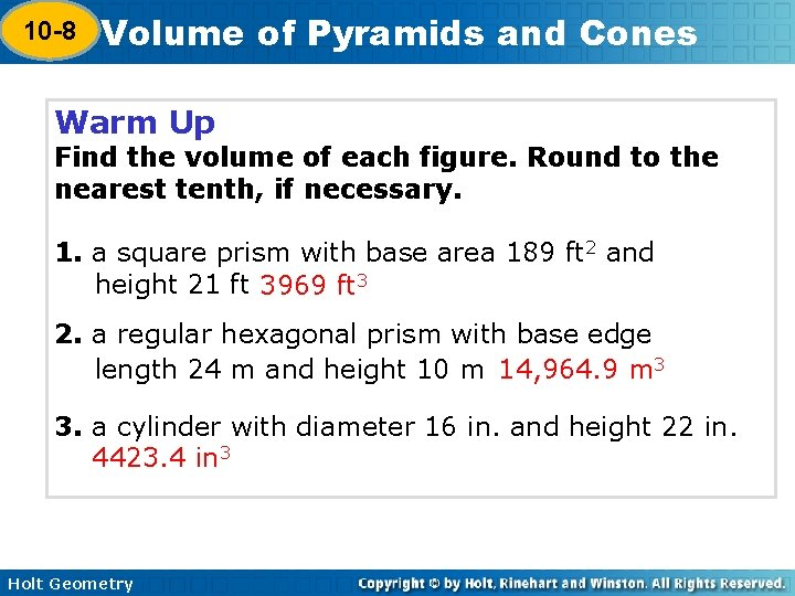 10 -8 Volume of Pyramids and Cones 10 -7 Warm Up Find the volume