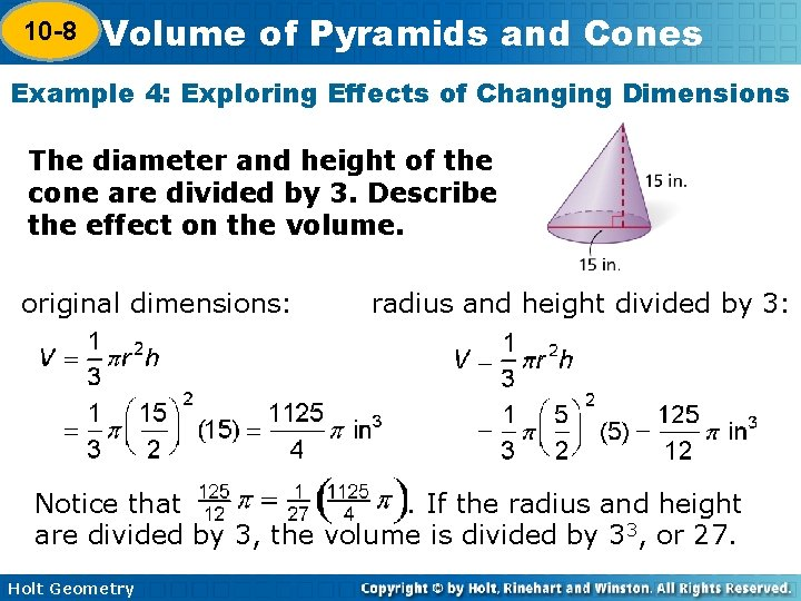 10 -8 Volume of Pyramids and Cones 10 -7 Example 4: Exploring Effects of