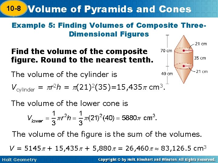 10 -8 Volume of Pyramids and Cones 10 -7 Example 5: Finding Volumes of