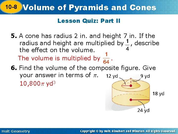 10 -8 Volume of Pyramids and Cones 10 -7 Lesson Quiz: Part II 5.