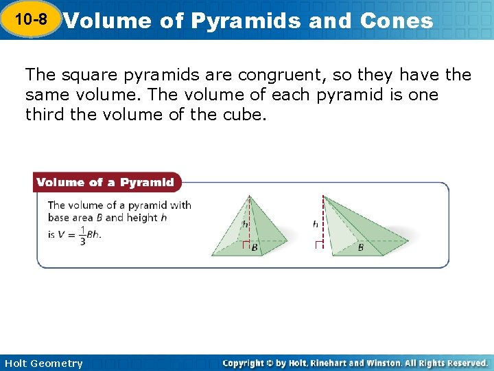 10 -8 Volume of Pyramids and Cones 10 -7 The square pyramids are congruent,