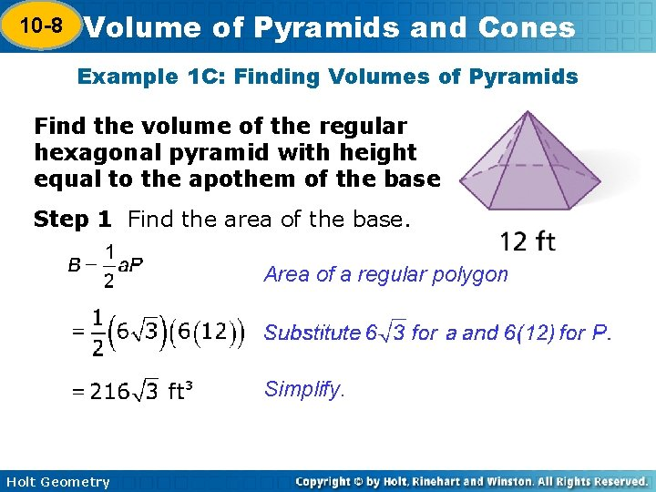 10 -8 Volume of Pyramids and Cones 10 -7 Example 1 C: Finding Volumes