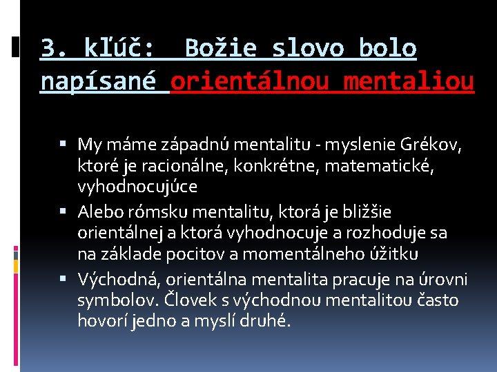 3. kľúč: Božie slovo bolo napísané orientálnou mentaliou My máme západnú mentalitu - myslenie