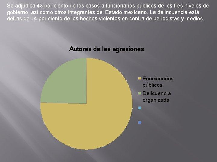 Se adjudica 43 por ciento de los casos a funcionarios públicos de los tres
