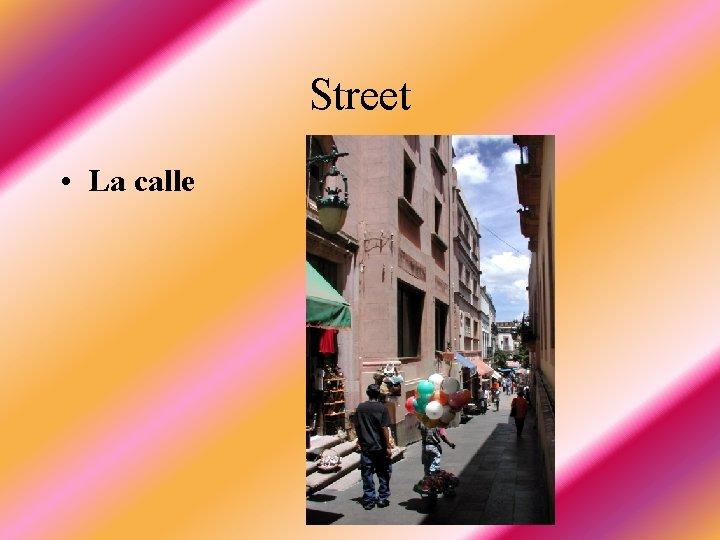 Street • La calle