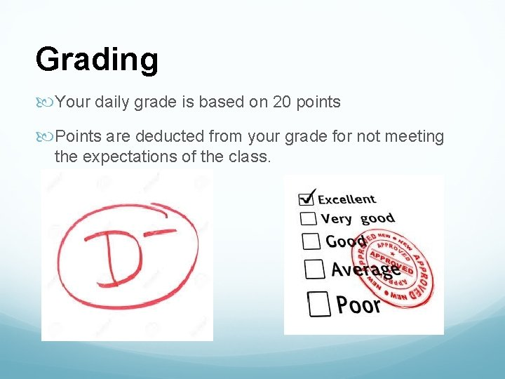 Grading Your daily grade is based on 20 points Points are deducted from your