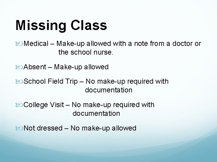 Missing Class Medical – Make-up allowed with a note from a doctor or the