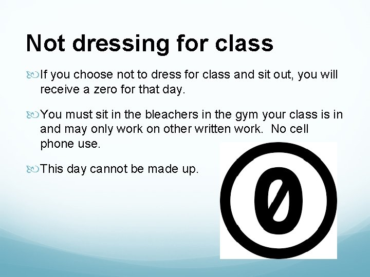 Not dressing for class If you choose not to dress for class and sit
