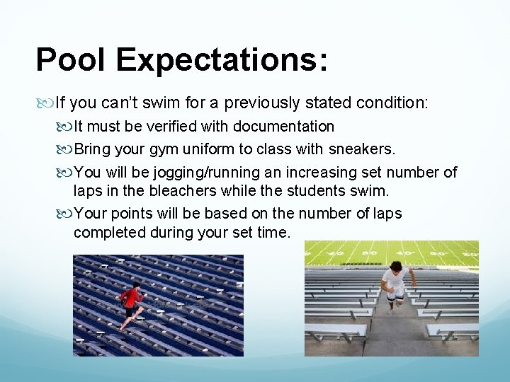 Pool Expectations: If you can't swim for a previously stated condition: It must be
