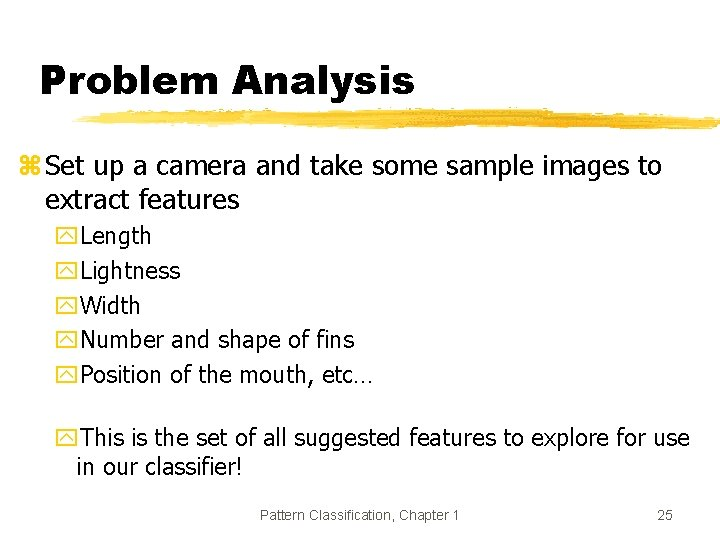Problem Analysis z Set up a camera and take some sample images to extract