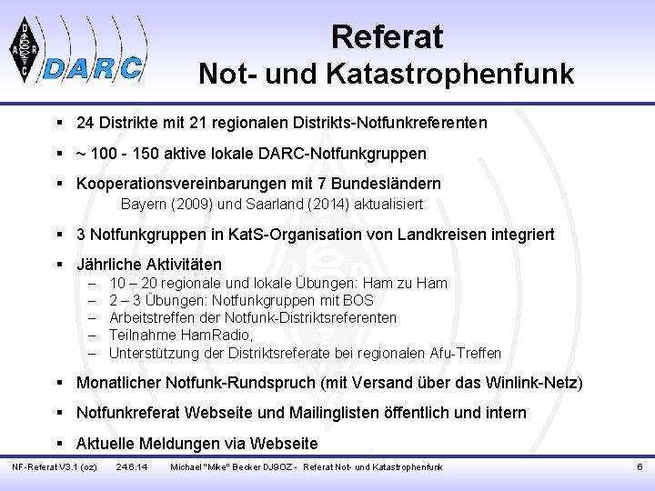 Referat Not- und Katastrophenfunk § 24 Distrikte mit 21 regionalen Distrikts-Notfunkreferenten § ~ 100