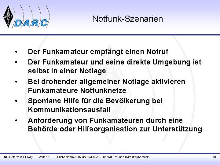 Notfunk-Szenarien • • • Der Funkamateur empfängt einen Notruf Der Funkamateur und seine direkte