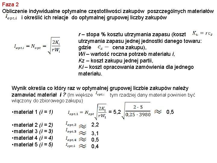 Faza 2 Obliczenie indywidualne optymalne częstotliwości zakupów poszczególnych materiałów i określić ich relacje do