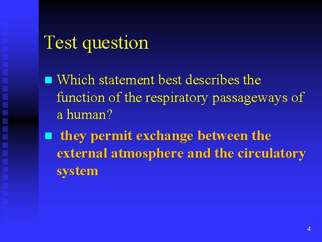 Test question n Which statement best describes the function of the respiratory passageways of