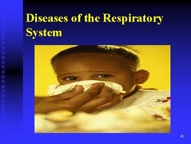 Diseases of the Respiratory System 41