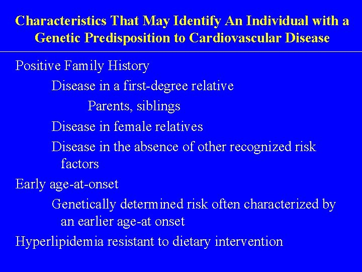 Characteristics That May Identify An Individual with a Genetic Predisposition to Cardiovascular Disease Positive