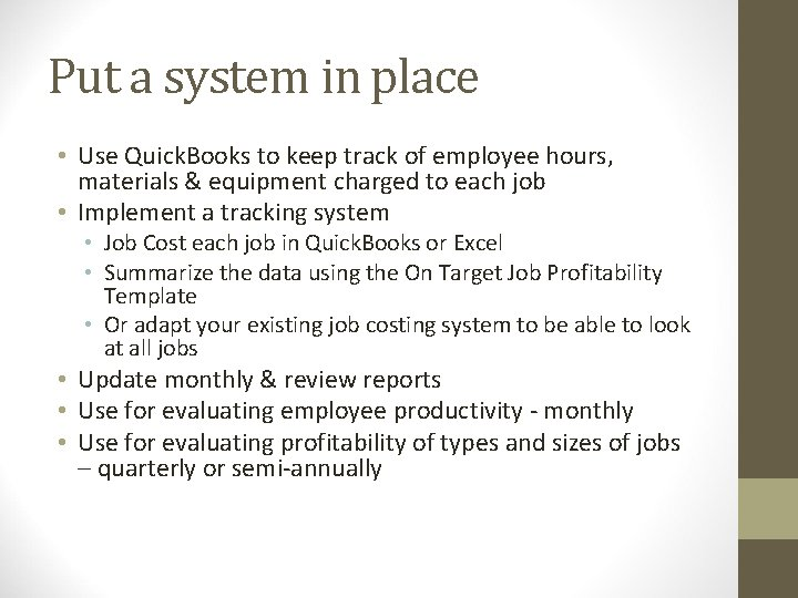 Put a system in place • Use Quick. Books to keep track of employee