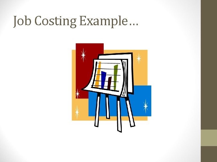Job Costing Example…