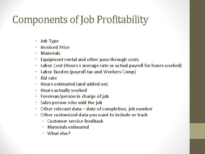 Components of Job Profitability • • • • Job Type Invoiced Price Materials Equipment