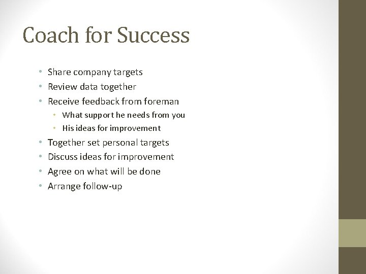 Coach for Success • Share company targets • Review data together • Receive feedback