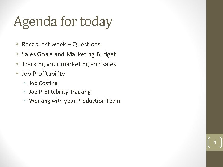Agenda for today • • Recap last week – Questions Sales Goals and Marketing