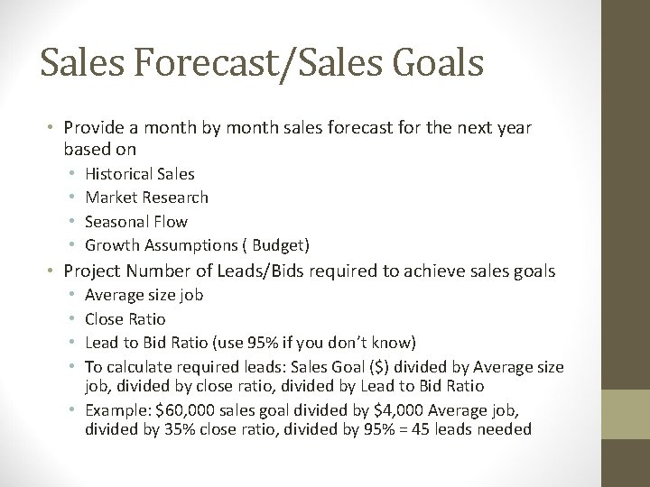 Sales Forecast/Sales Goals • Provide a month by month sales forecast for the next