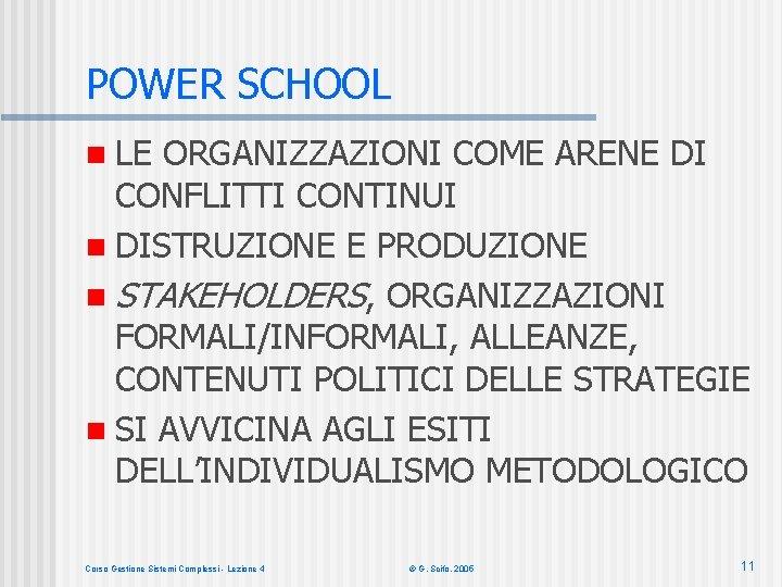 POWER SCHOOL n LE ORGANIZZAZIONI COME ARENE DI CONFLITTI CONTINUI n DISTRUZIONE E PRODUZIONE