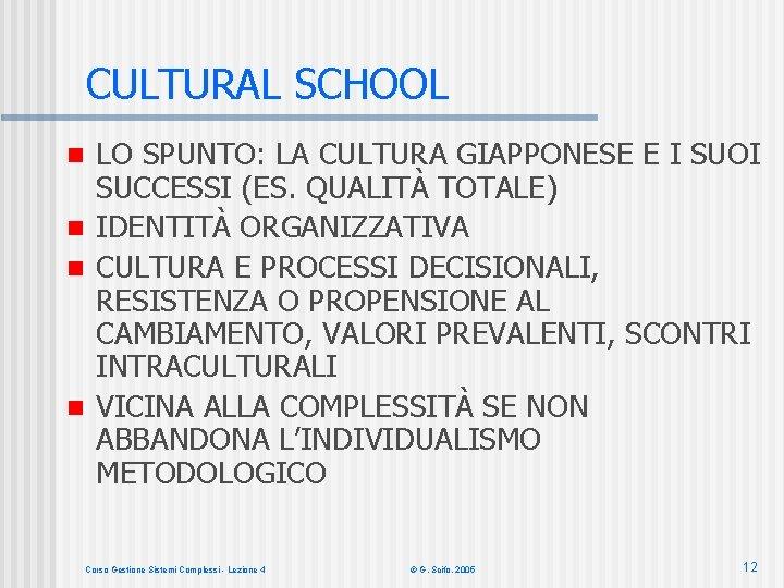 CULTURAL SCHOOL LO SPUNTO: LA CULTURA GIAPPONESE E I SUOI SUCCESSI (ES. QUALITÀ TOTALE)