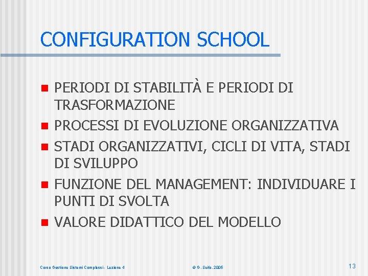 CONFIGURATION SCHOOL n n n PERIODI DI STABILITÀ E PERIODI DI TRASFORMAZIONE PROCESSI DI