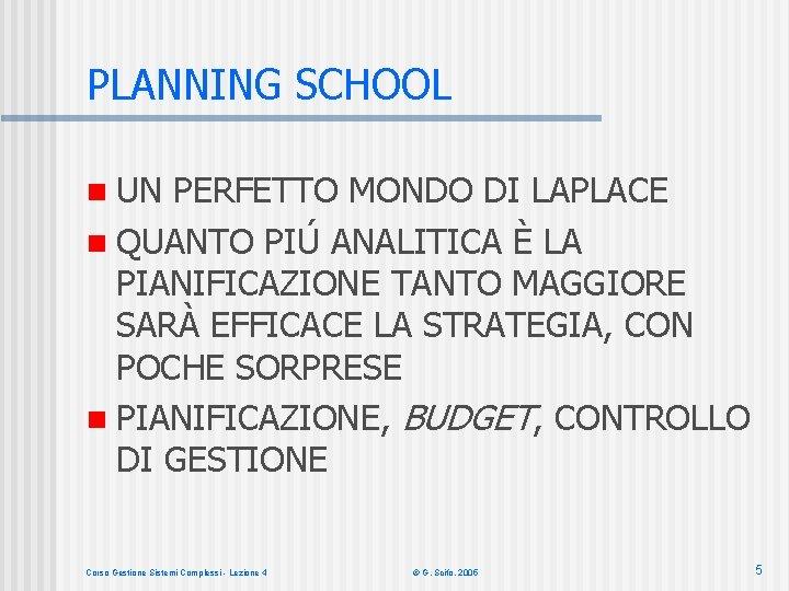 PLANNING SCHOOL n UN PERFETTO MONDO DI LAPLACE n QUANTO PIÚ ANALITICA È LA