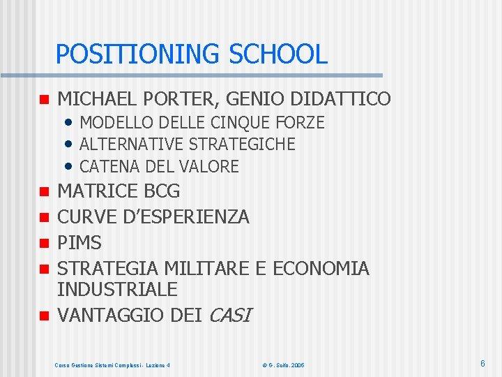 POSITIONING SCHOOL n n n MICHAEL PORTER, GENIO DIDATTICO • MODELLO DELLE CINQUE FORZE