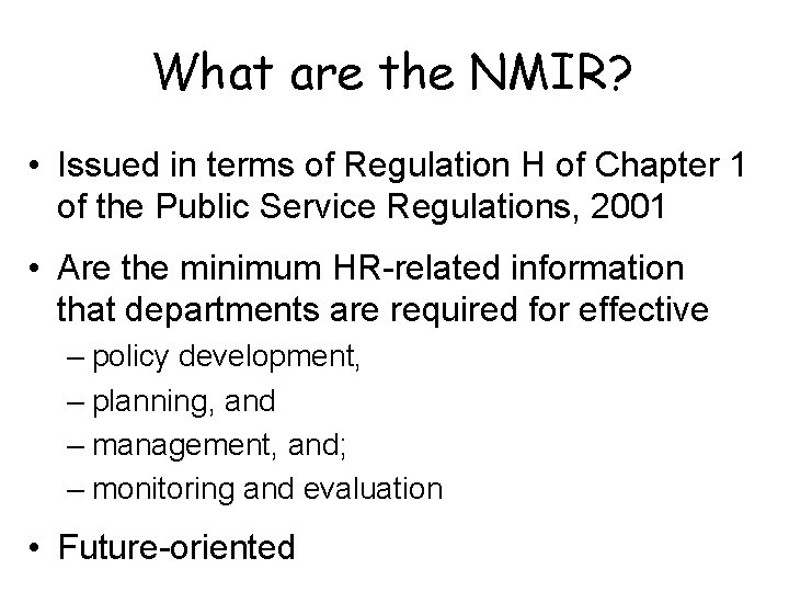 What are the NMIR? • Issued in terms of Regulation H of Chapter 1