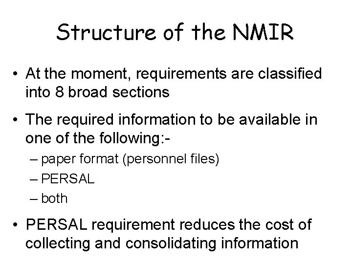 Structure of the NMIR • At the moment, requirements are classified into 8 broad