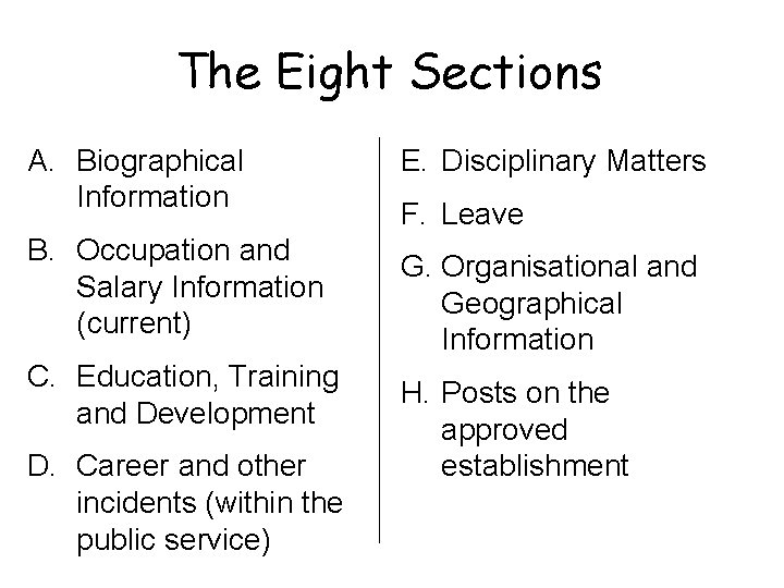 The Eight Sections A. Biographical Information B. Occupation and Salary Information (current) C. Education,