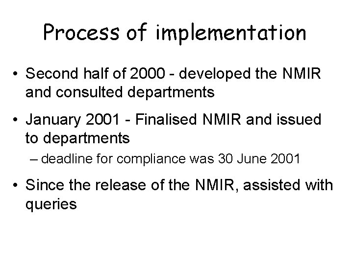 Process of implementation • Second half of 2000 - developed the NMIR and consulted