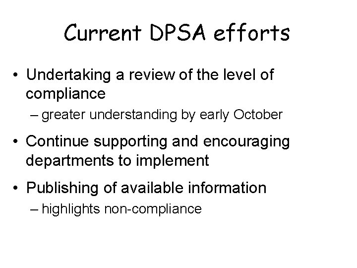 Current DPSA efforts • Undertaking a review of the level of compliance – greater