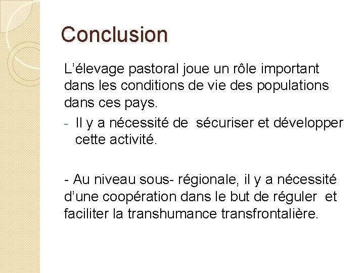 Conclusion L'élevage pastoral joue un rôle important dans les conditions de vie des populations