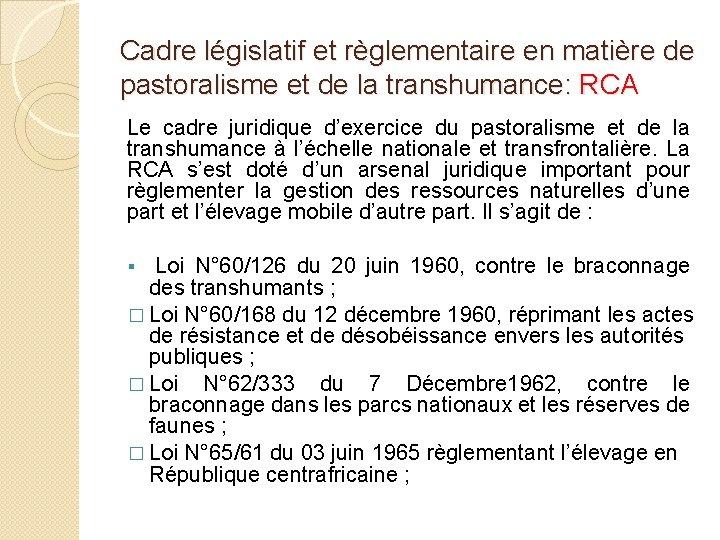 Cadre législatif et règlementaire en matière de pastoralisme et de la transhumance: RCA Le