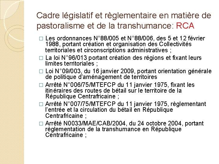 Cadre législatif et règlementaire en matière de pastoralisme et de la transhumance: RCA Les