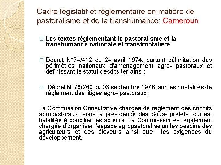 Cadre législatif et règlementaire en matière de pastoralisme et de la transhumance: Cameroun �