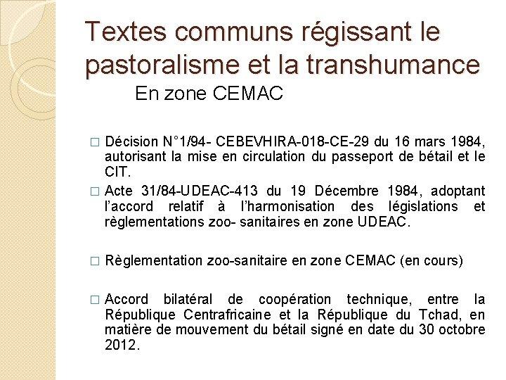 Textes communs régissant le pastoralisme et la transhumance En zone CEMAC Décision N° 1/94