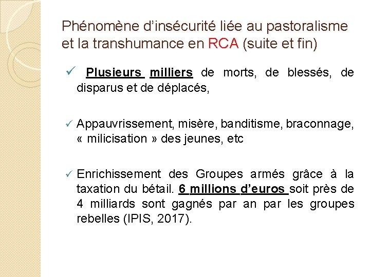 Phénomène d'insécurité liée au pastoralisme et la transhumance en RCA (suite et fin) ü