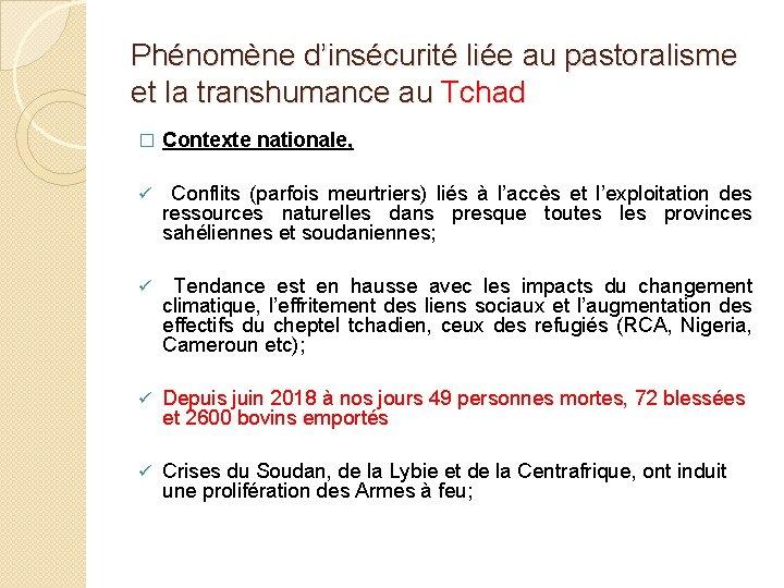 Phénomène d'insécurité liée au pastoralisme et la transhumance au Tchad � Contexte nationale, ü